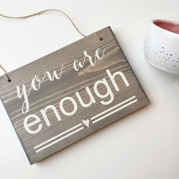 You Are Enough | Hanging Wood Sign