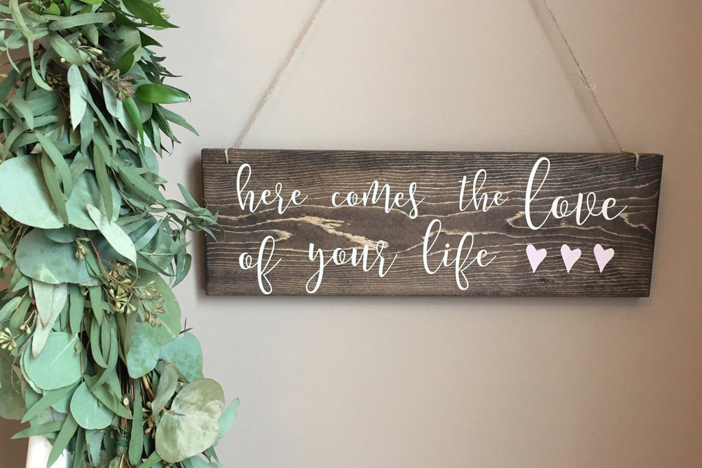 Here Comes The Love Of Your Life Sign, Love Of Your Life Handlettered, Wedding Aisle Sign, Here Comes Your Girl, Flower Girl Sign