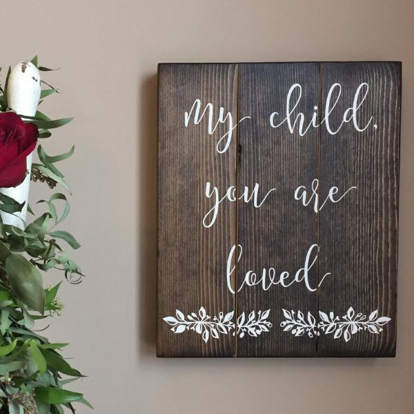 My Child You Are Loved, For This Child We Have Prayed, Precious Child, Nursery Sign, Baby Shower Gift, New Baby Gift, First Child Gift
