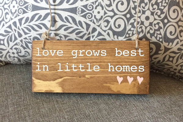 Love Grows Best, Loves Grows Best In Little Homes, Little Homes Sign, Less House More Home, Tiny Houses, Condo Living, Small Home Decor