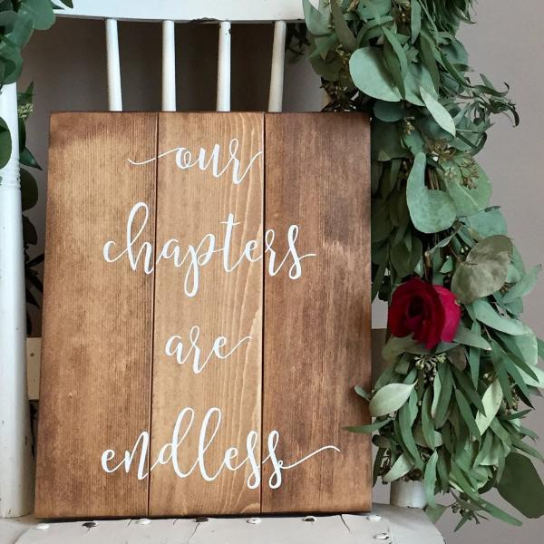 Our Chapters Are Endless, Love Sign, Wedding Sign, Always and Forever, Love Story Sign, Wooden Wedding Decor, Handlettered Sign