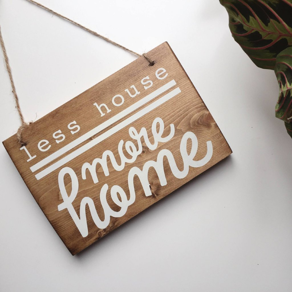Less House More Home Sign, Less House More Home Decor, Tiny House Decor, Tiny House Sign, More Home Sign, Housewarming Gift, New Home Gift