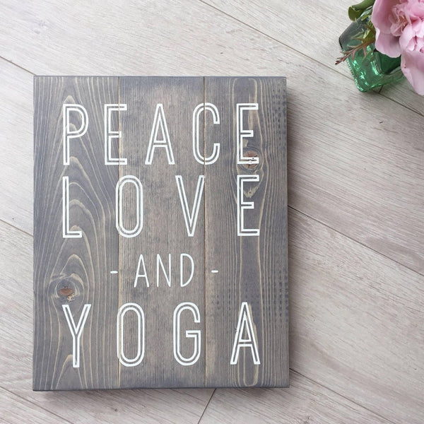 Peace Love and Yoga Sign