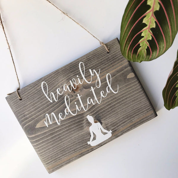 Heavily Meditated Sign, Yogi Sign, Yoga Sign, Namaste Sign, Yoga Decor, Yoga Studio Decor, Yogi Decor, Yoga Gift