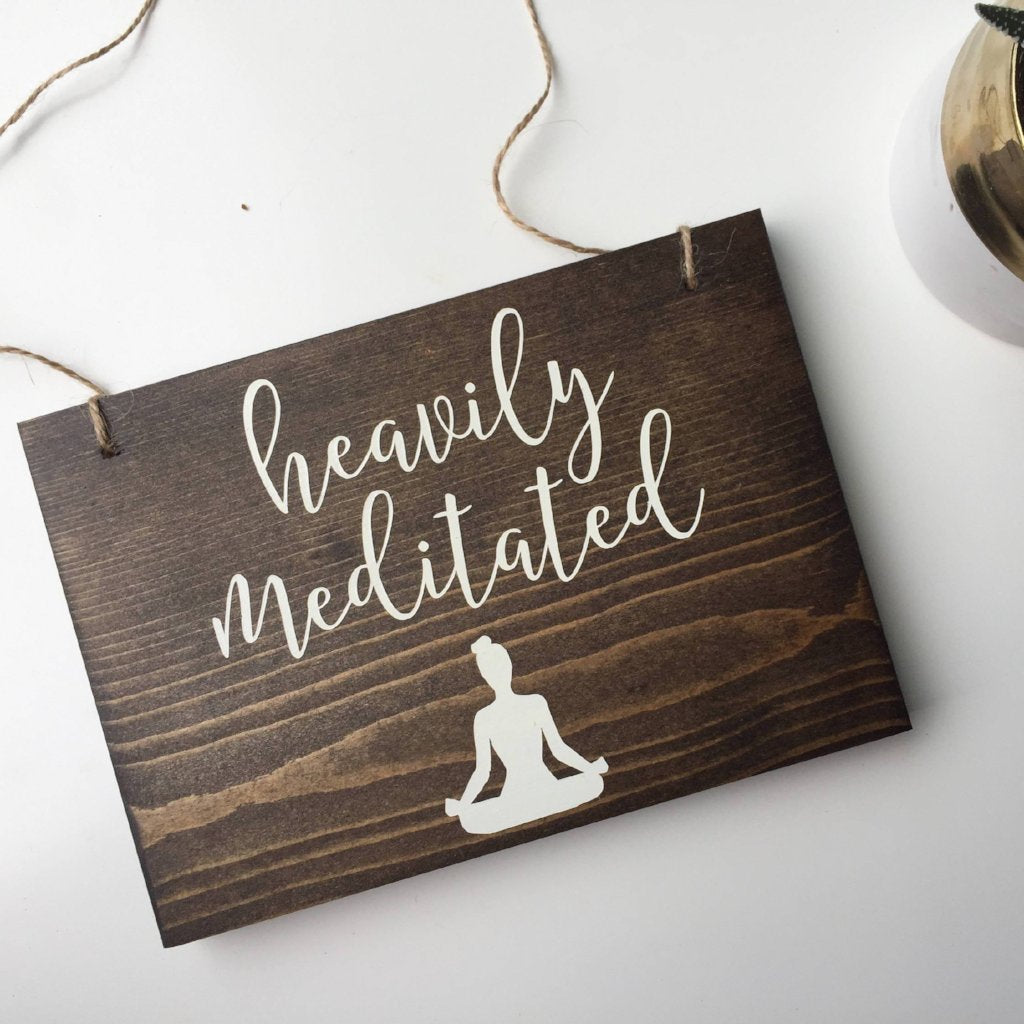 Heavily Meditated Sign, Yogi Sign, Yoga Sign, Namaste Sign, Yoga Decor, Yoga Studio Decor, Yogi Decor, Meditation Room Decor
