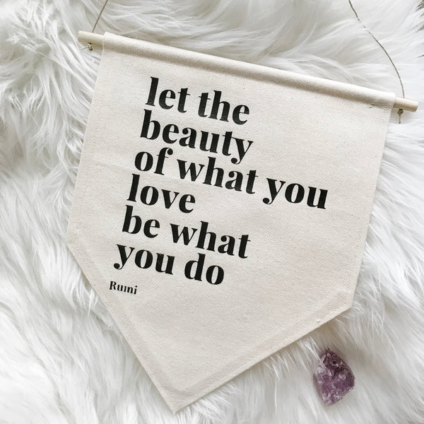 Let the Beauty of What You Love Be What You Do Canvas Banner, Rumi Quote Decor, Canvas Hanging Banner, Boho Wall Decor, Yoga Wall Decor
