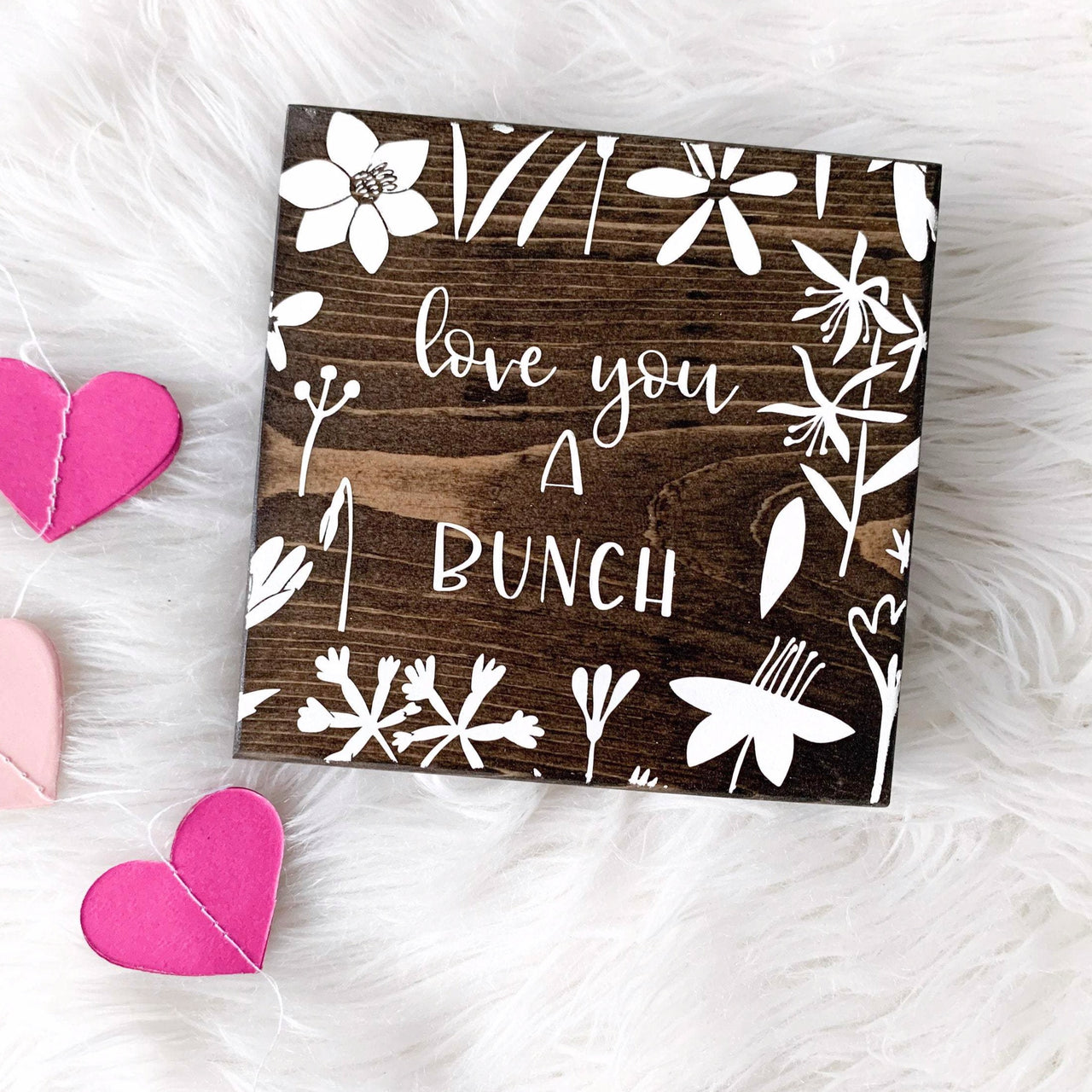 Love You a Bunch Floral Sign | Desk Block