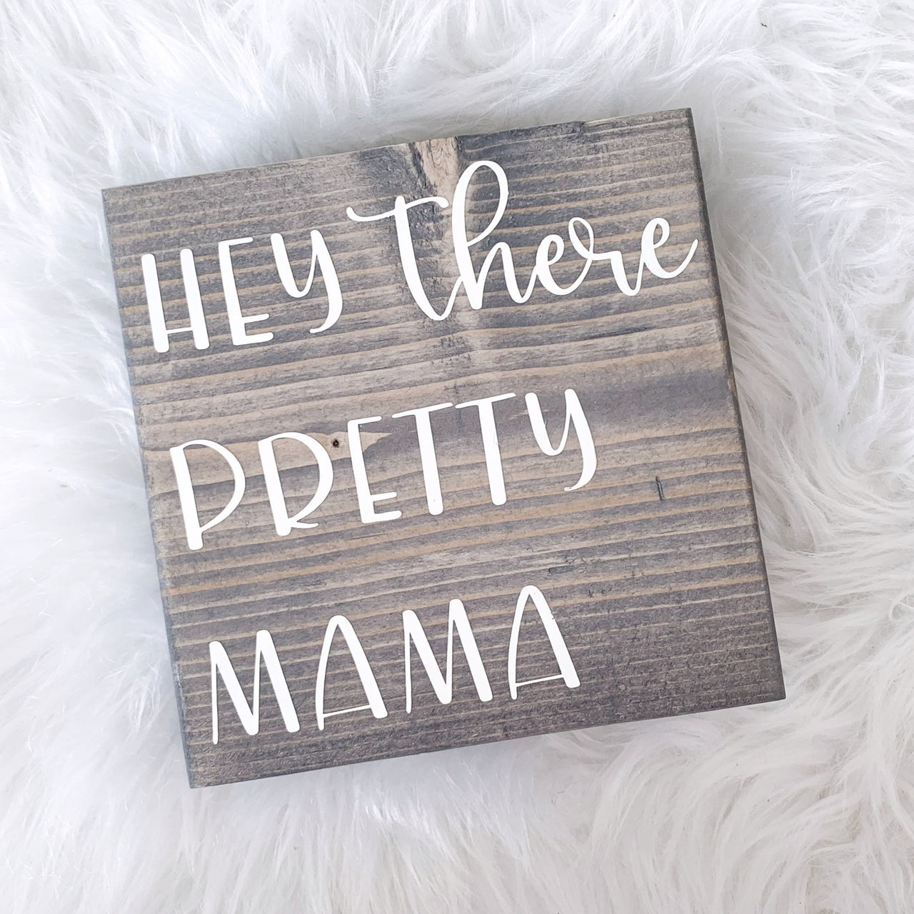 Hey There Pretty Mama Sign | Desk Block