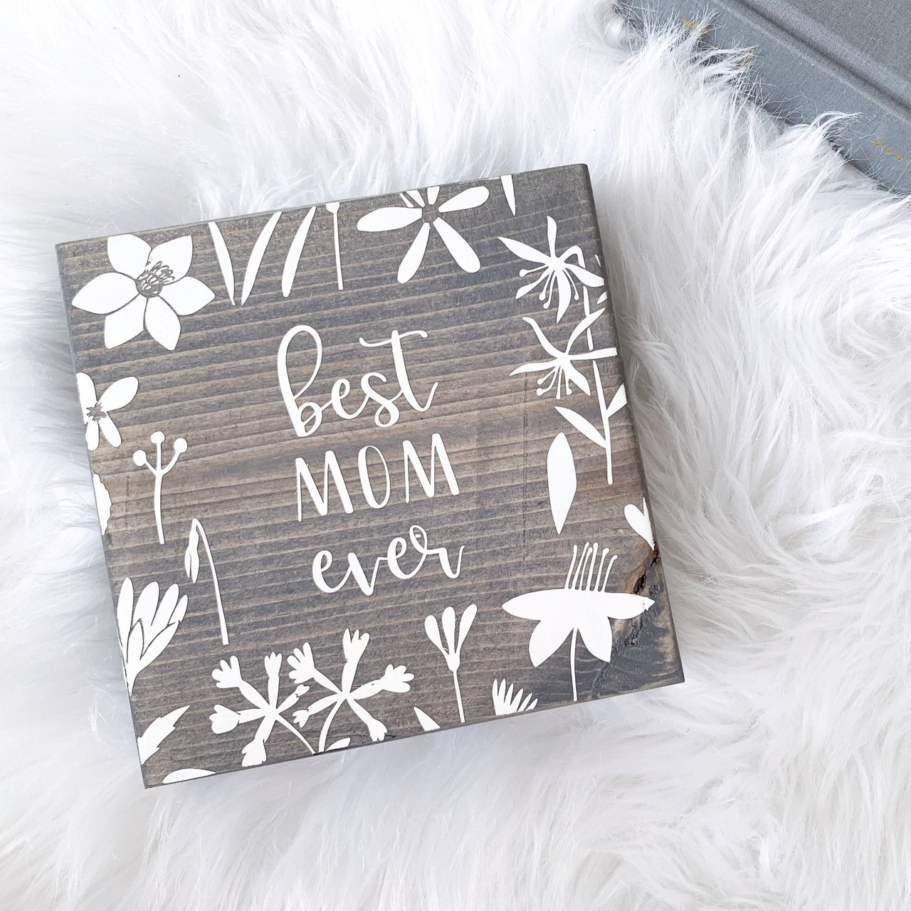Best Mom Ever Flower Sign | Desk Block
