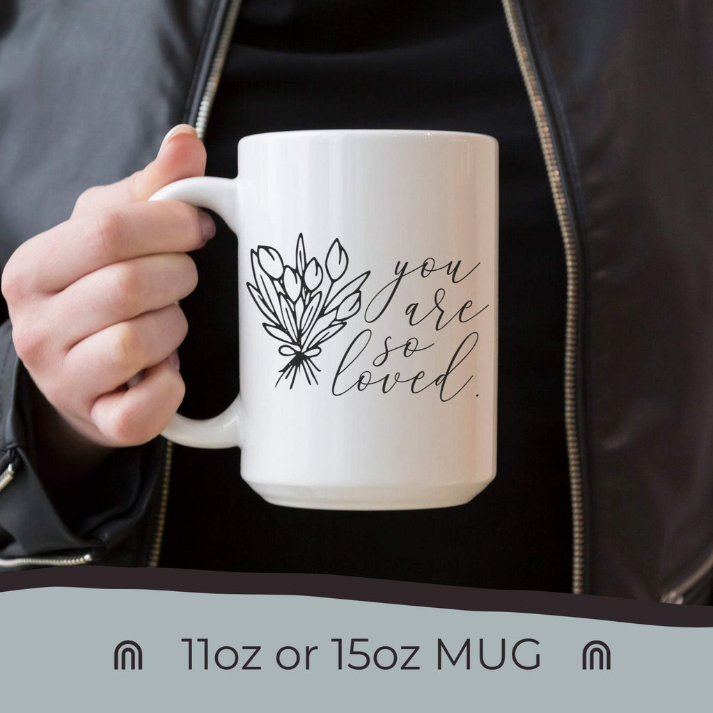 You Are So Loved Mug, Mother's Day Gift, Gift for Mom, Gift for Stepmom, Stepmom Mug, Bonus Mom Mug, Bonus Mom Gift, Mother's Day Bonus Mom