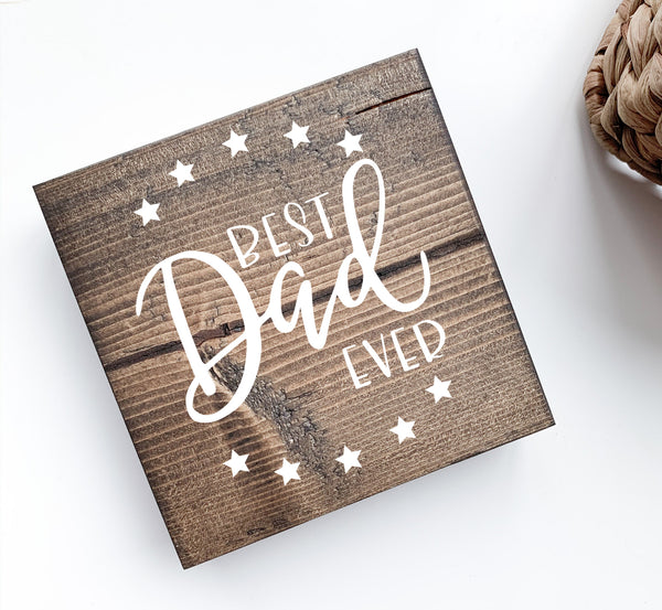 ⋒ Best Dad Ever Wood Sign | Desk Block