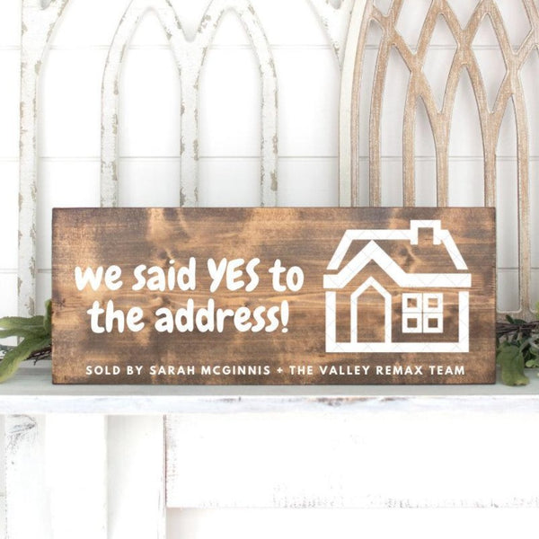 We Said Yes to the Address Wood Sign | Realtor Sign