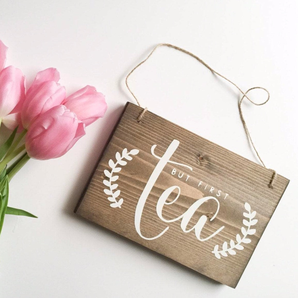 But First Tea | Hanging Wood Sign
