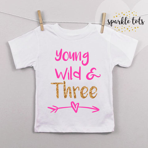 Young wild and three t shirt, Third birthday shirt, 3rd birthday