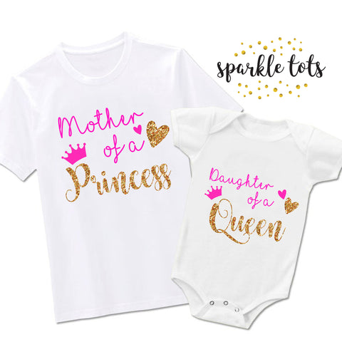 Mother and Daughter Gift, Mother of a Princess, Daughter of a Queen T-Shirt