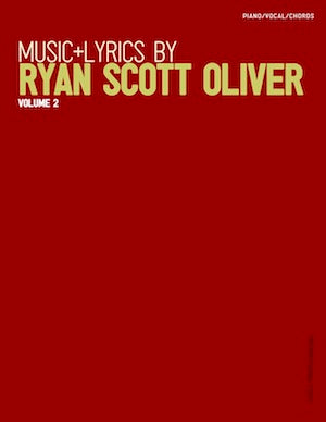 Music and Lyrics by Ryan Scott Oliver: Volume 2