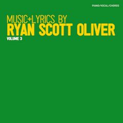 Music and Lyrics by Ryan Scott Oliver: Volume 3