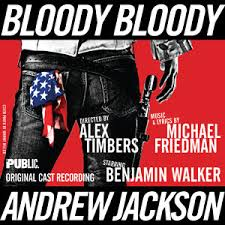 Bloody Bloody Andrew Jackson Vocal Selections | newmusicaltheatre.com | Sheet Music