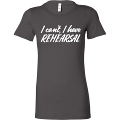 Theatre Major T-shirt: I can't, I have REHEARSAL