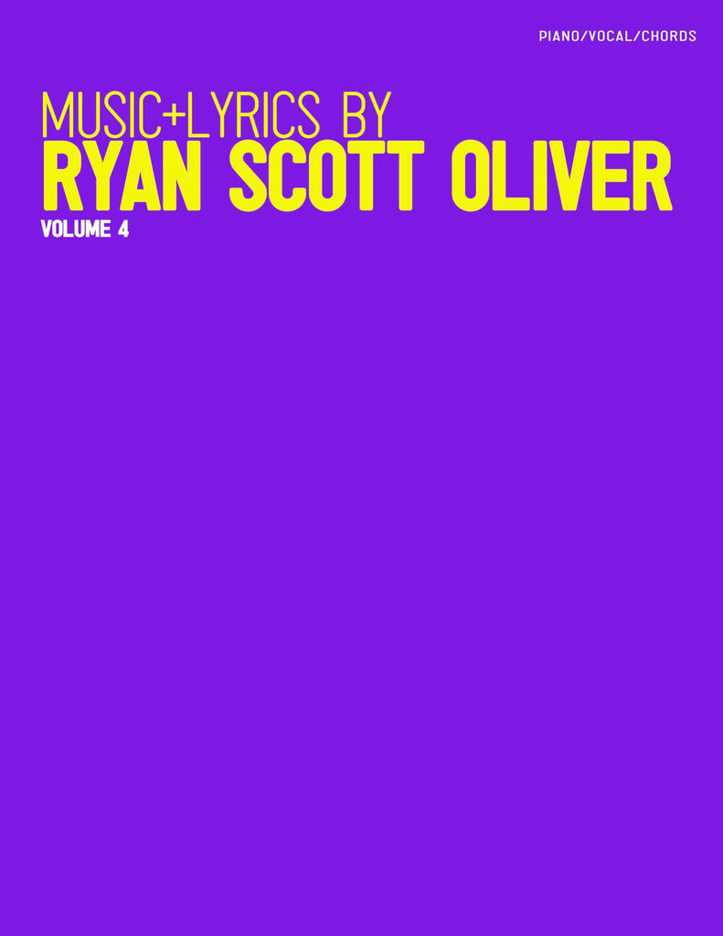 Music and Lyrics by Ryan Scott Oliver: Volume 4