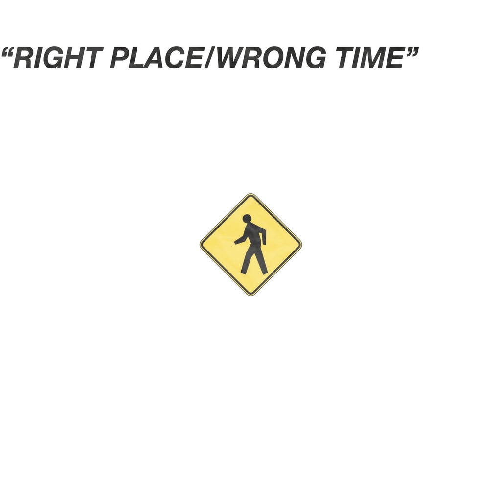 Right Place / Wrong Time
