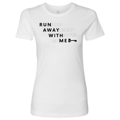 """Run Away With Me"" Women's or Men's tee"