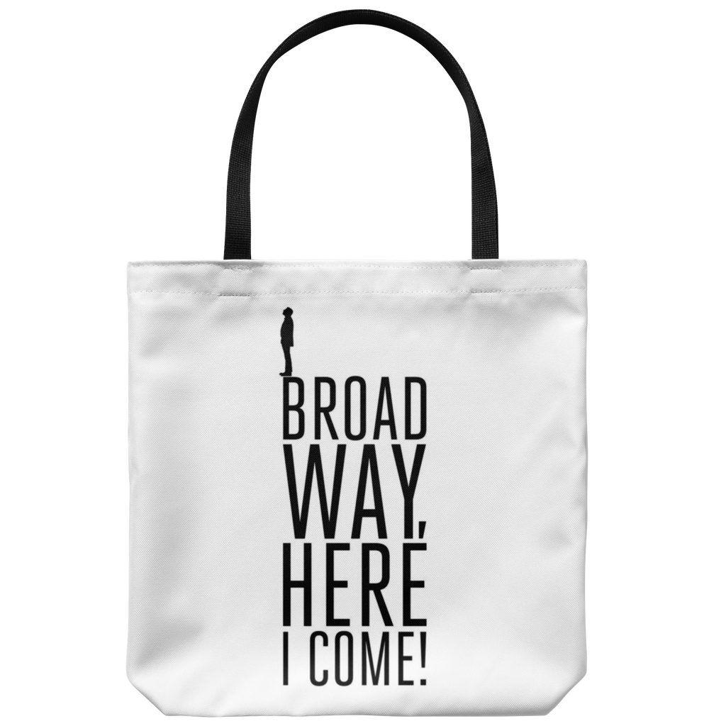 """Broadway, Here I Come!"" Tote Bag"