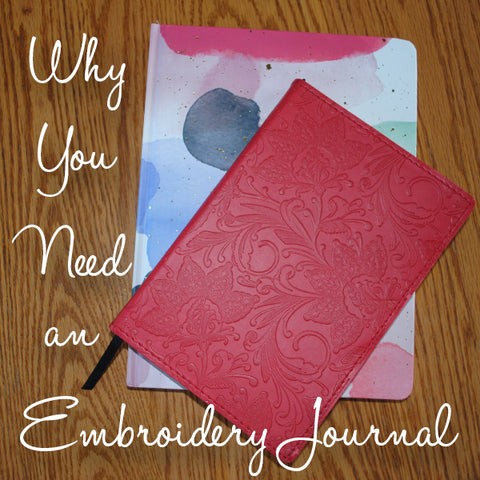 Why You Need an Embroidery Journal SewInspiredByBonnie.com