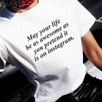 May your Life Be as Awesome T-Shirt