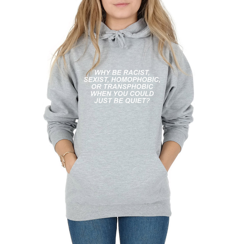 Why Be Racist Women Hoodie
