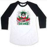 WRECK THE HALLS BLACK RAGLAN