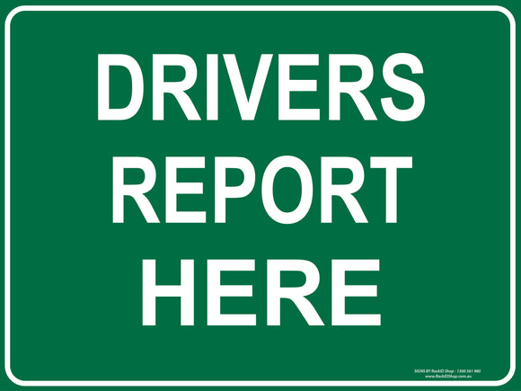 DRIVERS REPORT HERE - Signs - RackID Shop