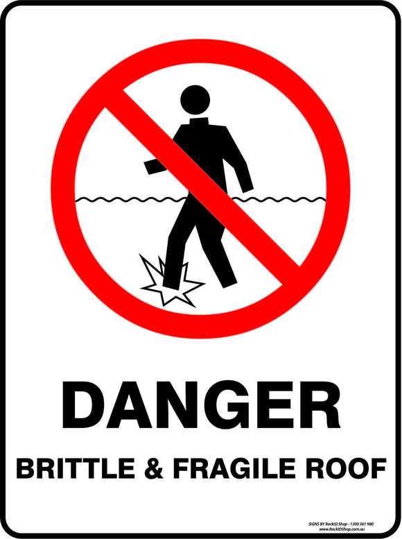 DANGER BRITTLE AND FRAGILE ROOF OUTDOORS - Signs - RackID Shop