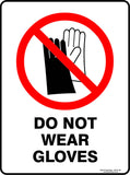 DO NOT WEAR GLOVES OUTDOORS-Signs-RackID Shop
