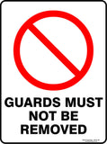 GUARDS MUST NOT BE REMOVED - Signs - RackID Shop