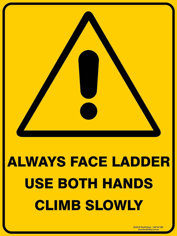 ALWAYS FACE LADDER OUTDOORS - Signs - RackID Shop