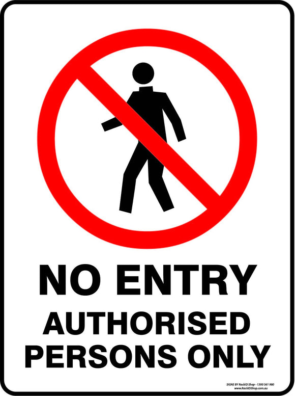 NO ENTRY AUTHORISED PERSONS ONLY-Signs-RackID Shop