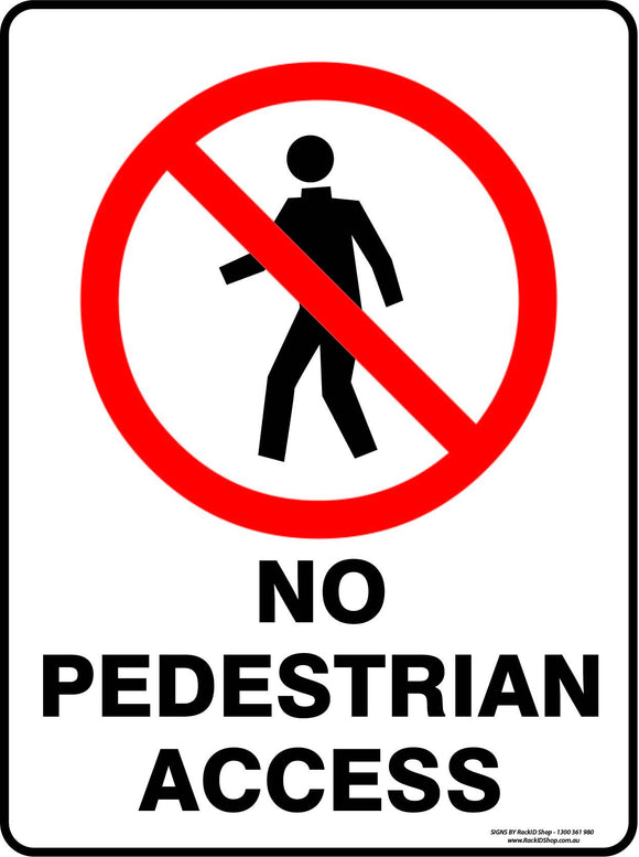 NO PEDESTRIAN ACCESS-Signs-RackID Shop