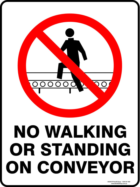 NO WALKING OR STANDING ON CONVEYOR-Signs-RackID Shop