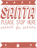 SANTA STOP HERE... (WHITE)-Christmas Signs-RackID Shop