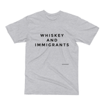 Whiskey & Immigrants - Men's / Unisex T-Shirt / Made in the USA / Clean Style