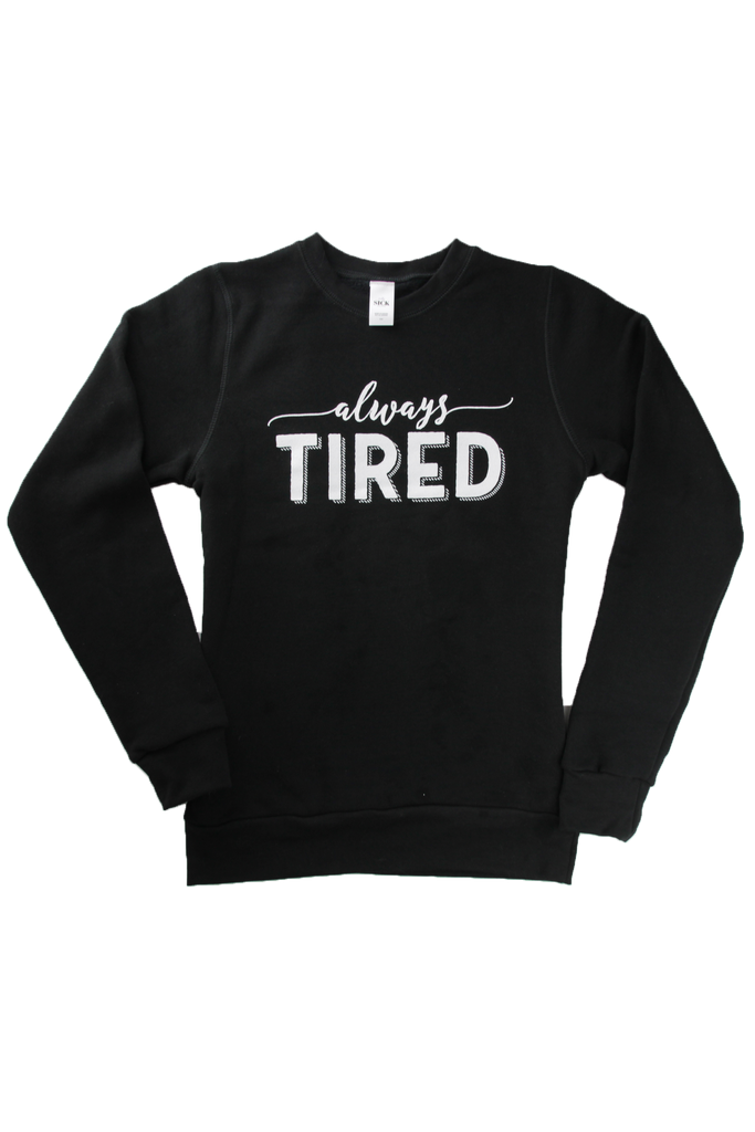 always tired sweatshirt, chronic illness awareness
