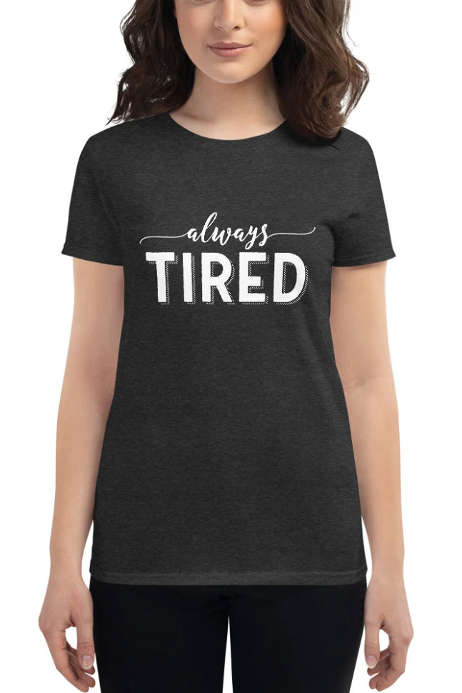 Always Tired t-shirt - new colours!