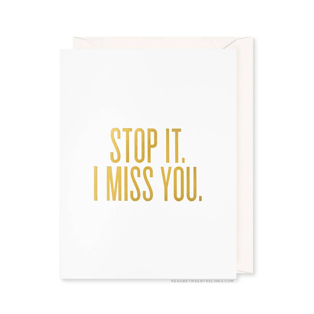Read Between The Lines® - Stop It. I Miss You. Card by RBTL®
