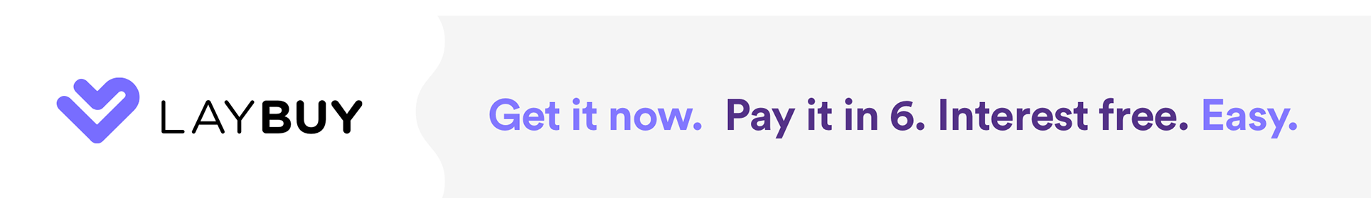 Laybuy: Get it now. Pay it in 6. Interest free. Easy.