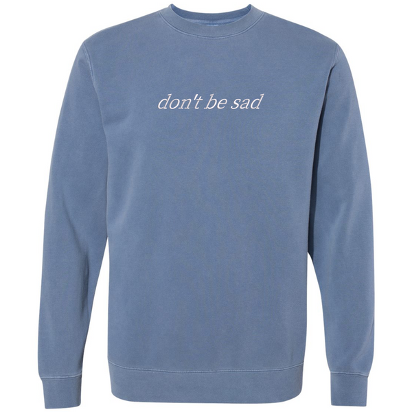 Azure Don't Be Sad Crewneck
