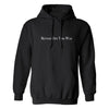 Bruce Wiegner's Better Off This Way Hoodie