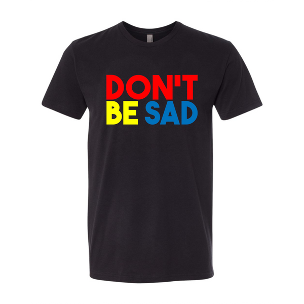 Primary Don't Be Sad Tee