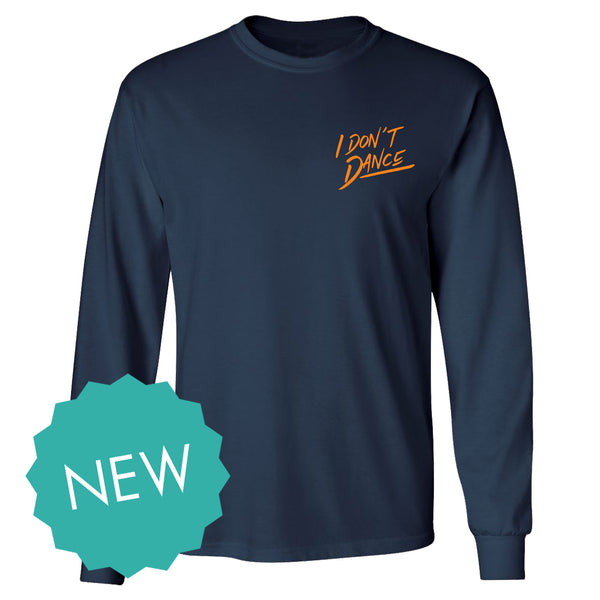 I Don't Dance Long Sleeve