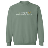 Saving The Environment Crewneck Sweatshirt